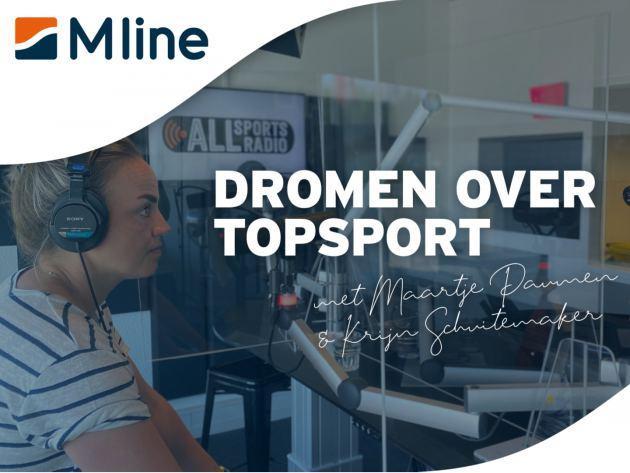 M line en ALLsportsradio starten podcastserie Dromen Over Topsport